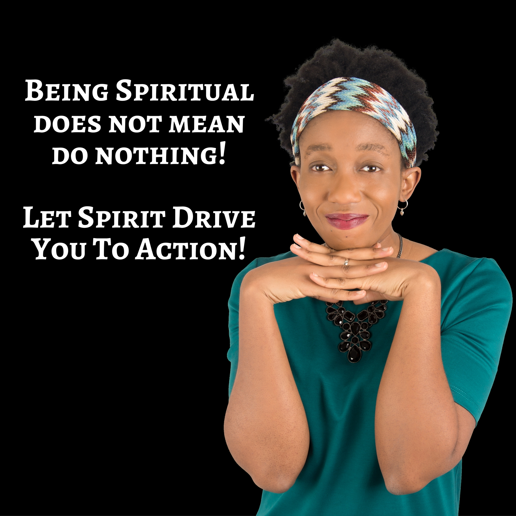 Being Spiritual Does Not Mean Doing Nothing