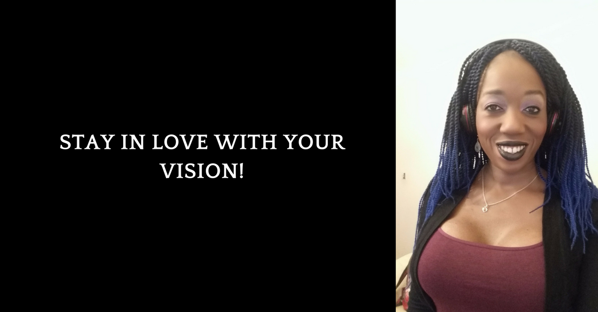Stay In Love With The Vision Of Impacting and Making Millions