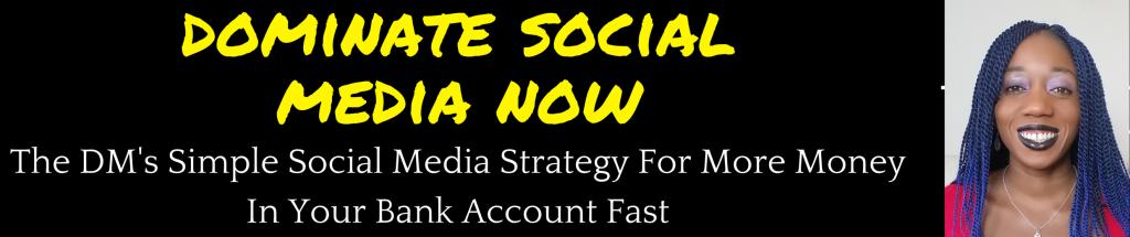 Dominate Social Media Now