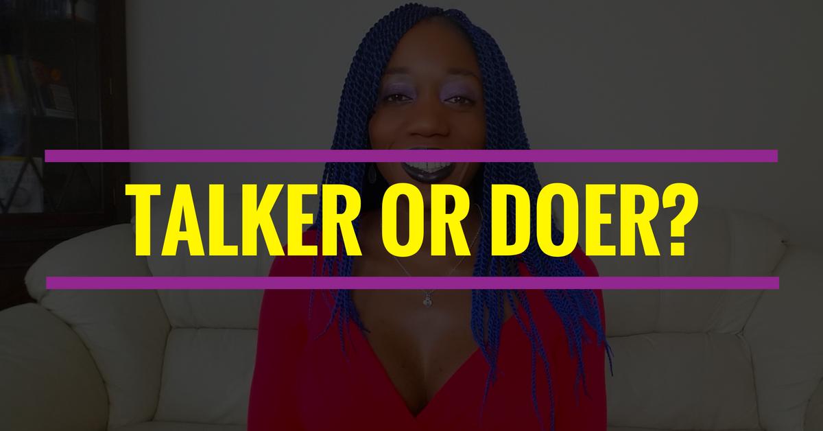 Talker Or Doer?