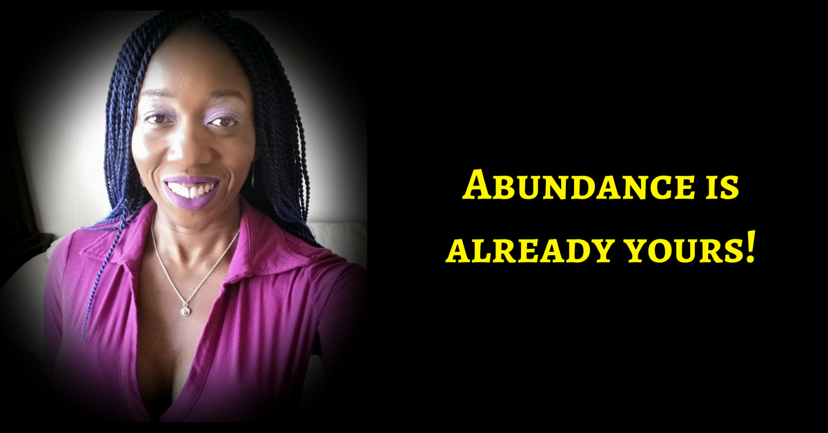 Abundance IS Already Yours & It is your Duty To Make It A Reality In Your Physical Existence