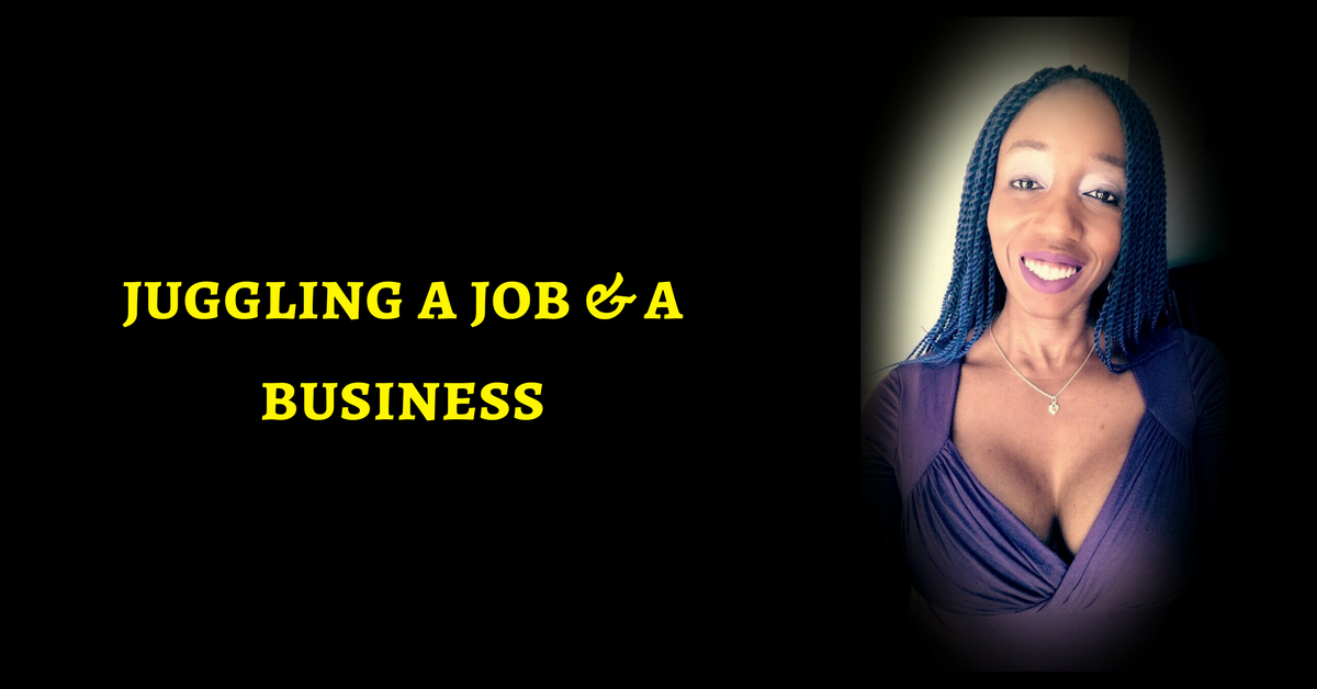 Juggling a job and a business