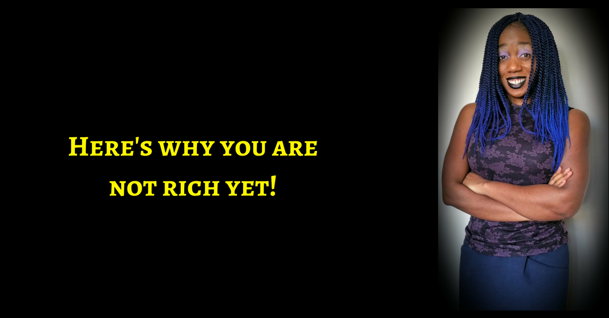 Here's why you are not rich yet