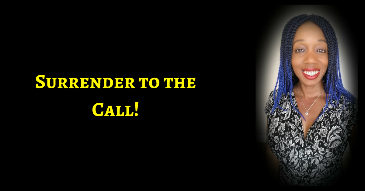 Surrender To The Call On Your Life