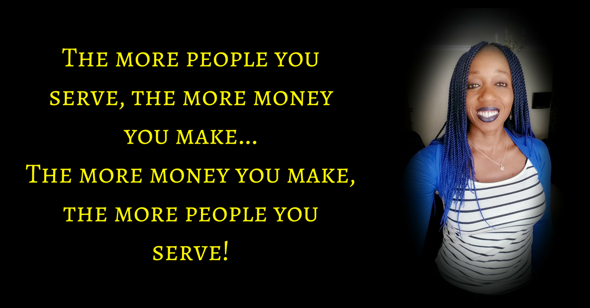 The More People You Serve, The More Money You Make & The More Money You Make, The More People You Serve