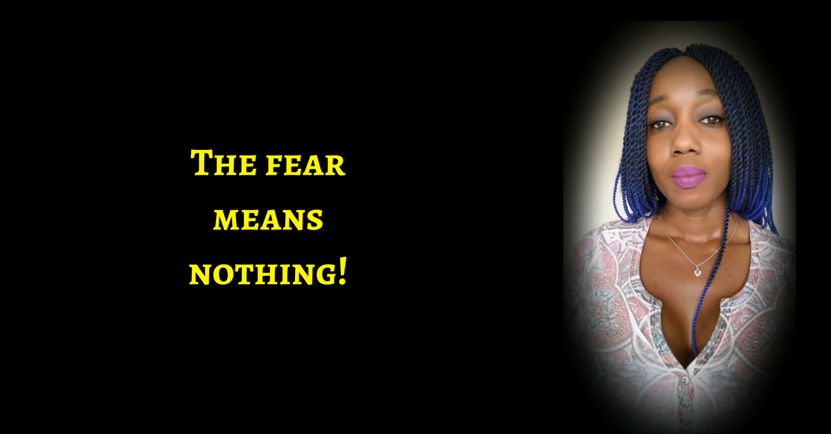 Your Fear Means Nothing!