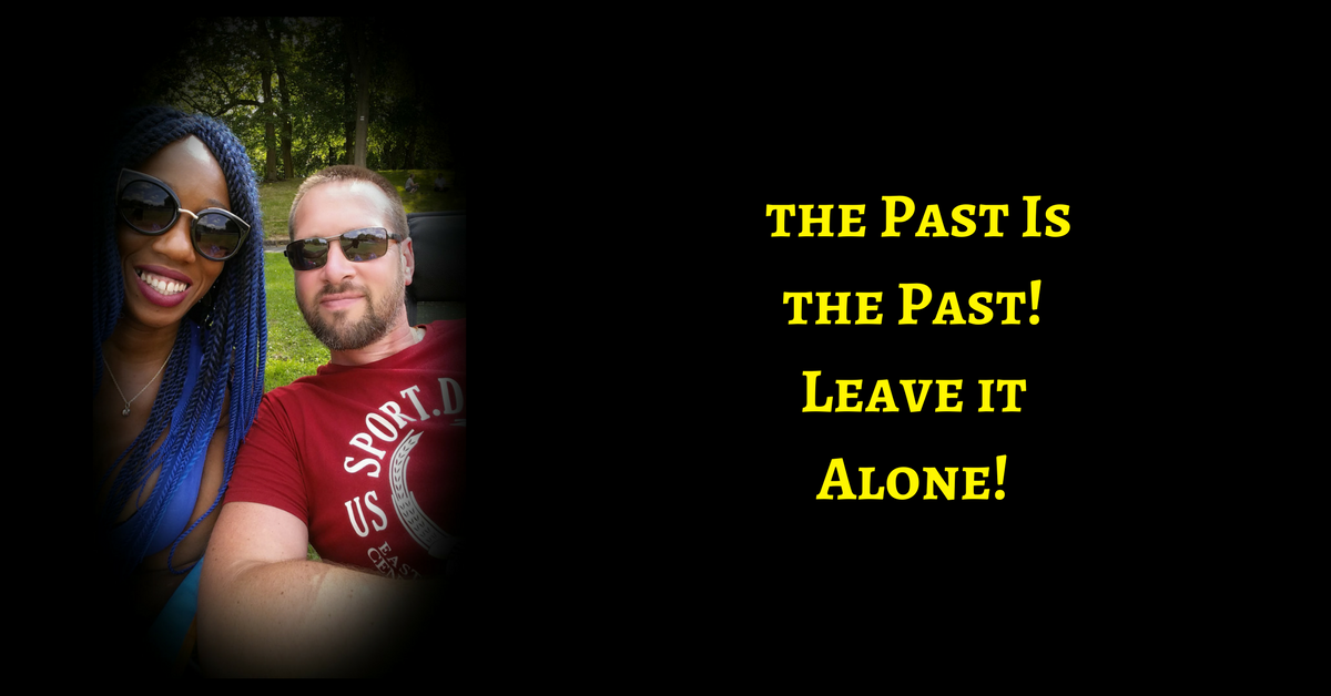 The Past Is The Past – Be Present In Every New Moment If You Desire Abundance
