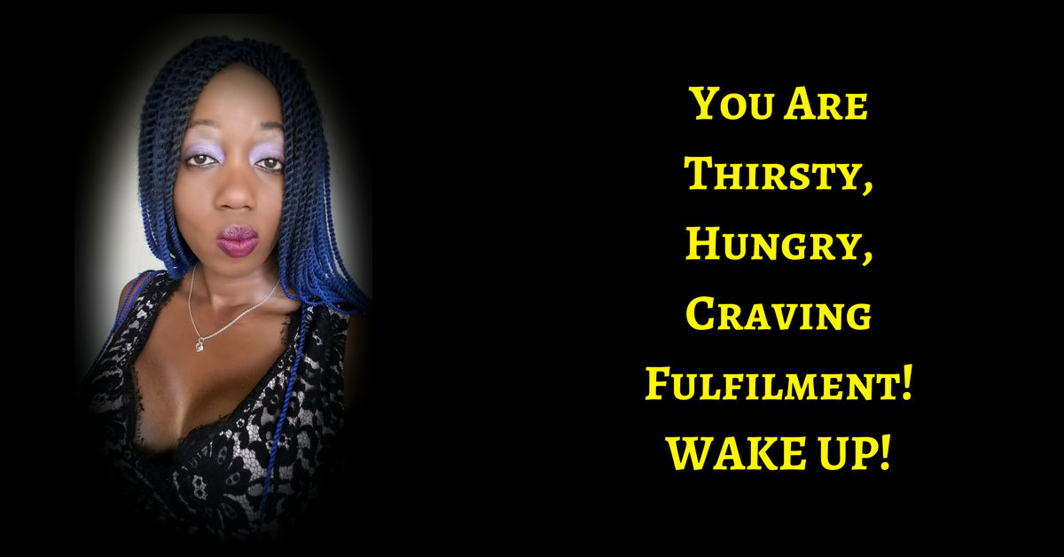 As The Deer Longs For Water, So Your Soul Longs For Fulfilment – WAKE UP!