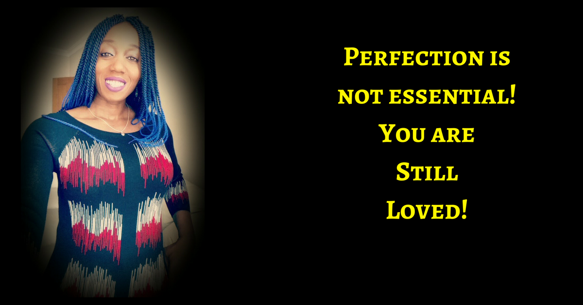 Perfection Not Required – You Are Still Loved!