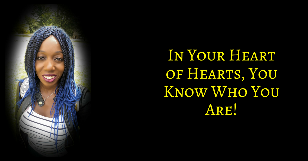 In Your Heart Of Hearts, You Know Who You Are