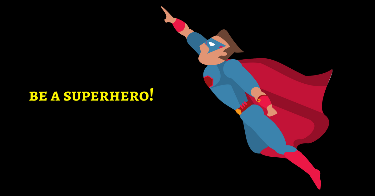 Be A SuperHero! Stop Ignoring Your Superpower