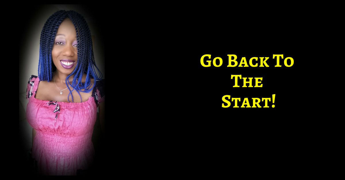 Go Back To The Start, Remember Who You Are, Live A Life Of Purpose, Wholeness, Peace, Prosperity