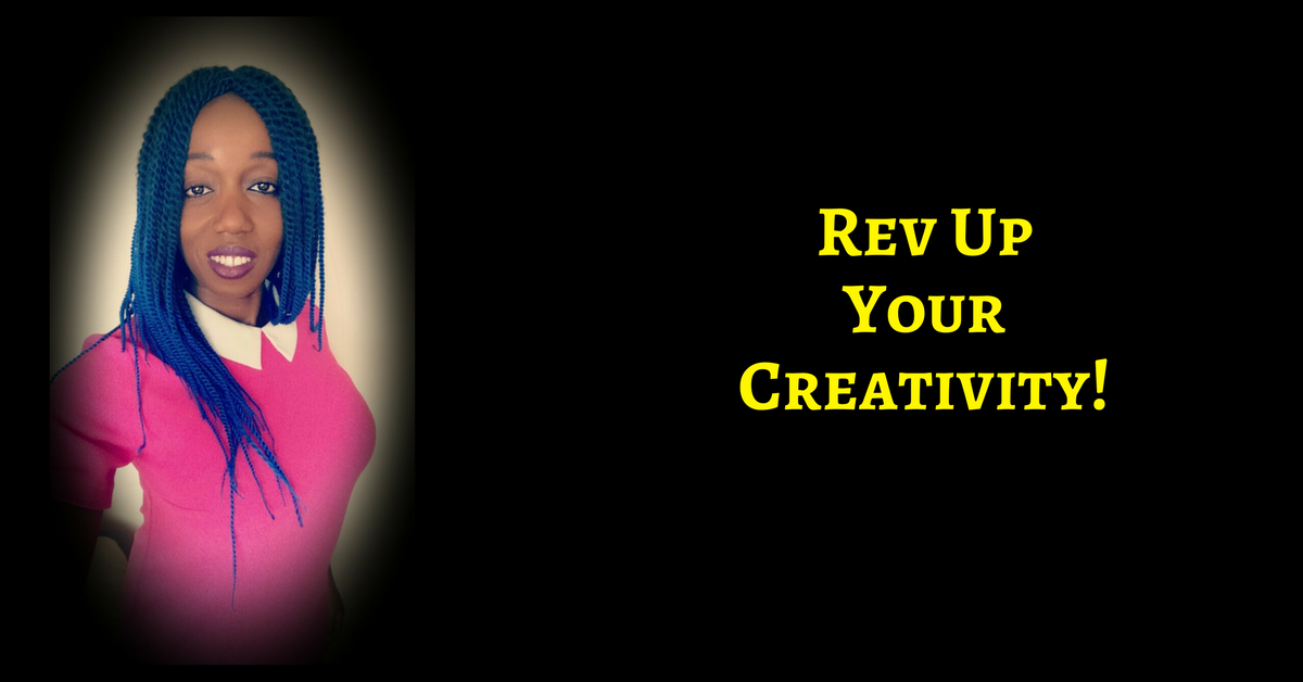 7 POWERFUL IDEAS TO REV UP YOUR CREATIVITY