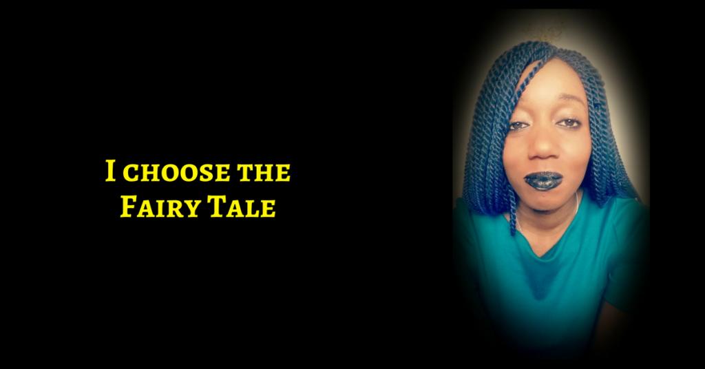 I choose the fairy tale