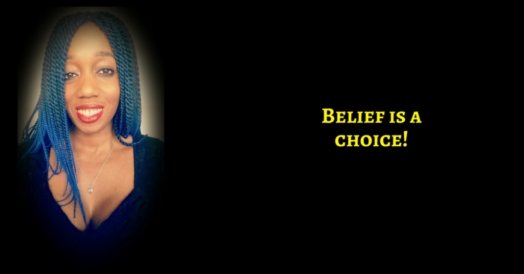 Belief is a choice