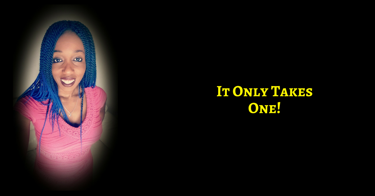 It Only Takes One