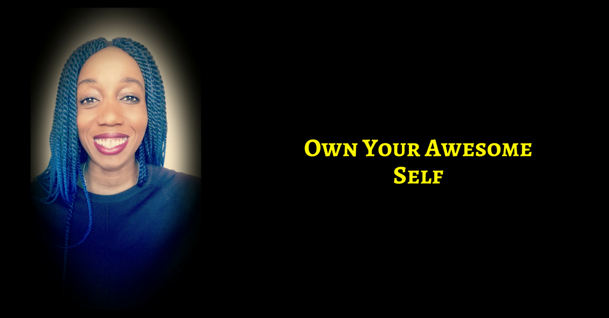 Look Yourself in the Mirror & Own Your Awesome Self!
