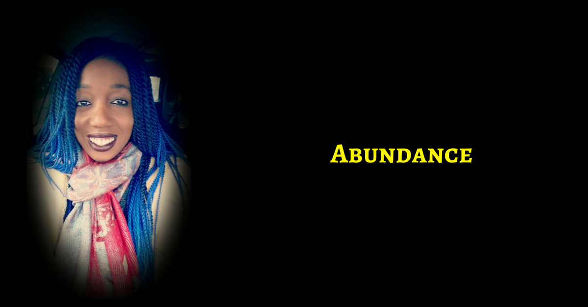 Open Up To Abundance Again – It Is Yours, If You Want It