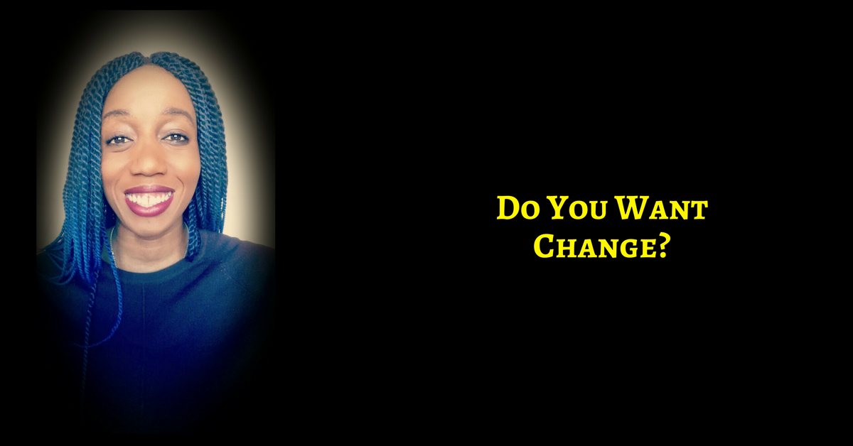 Look Around You – You Created It All – Do You Want Change?