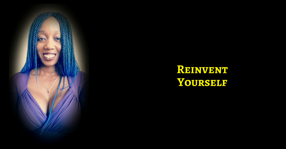 It Is Time To Reinvent Yourself Back To Your True Design