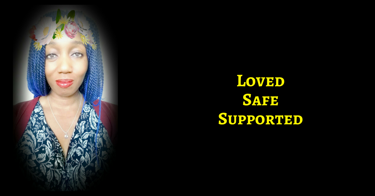 Loved, Safe, Fully Supported
