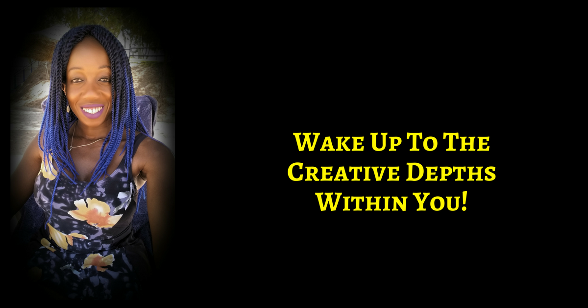 Wake Up To The Creative Depths Within You