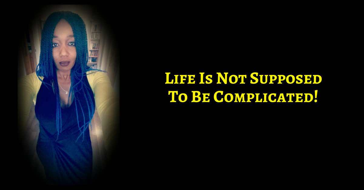 Life Really Does Not Need To Be Complicated