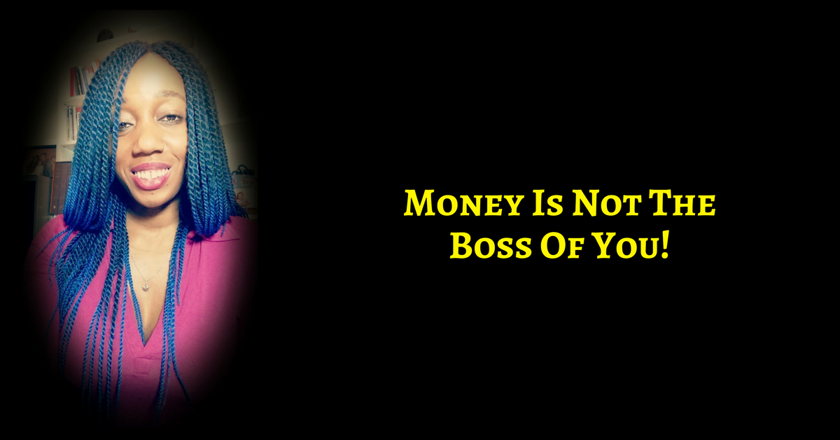 Stop Giving Money So Much Power Over You! YOU ARE THE POWER SOURCE!