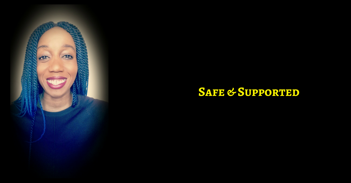 You Are Safe & Supported. Put Down Your Shield