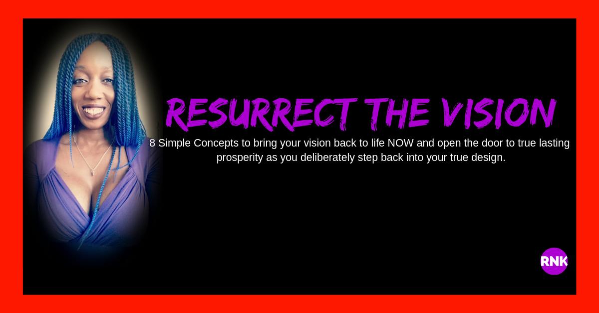 Resurrect The Vision