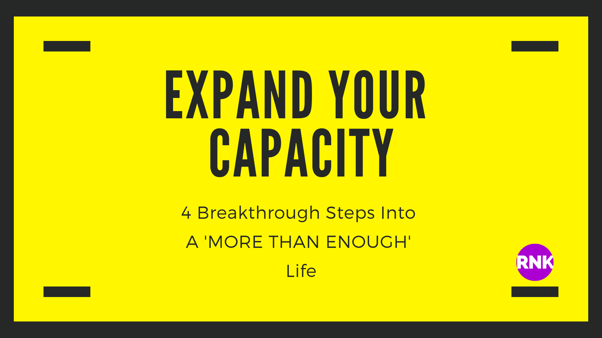 Expand Your Capacity