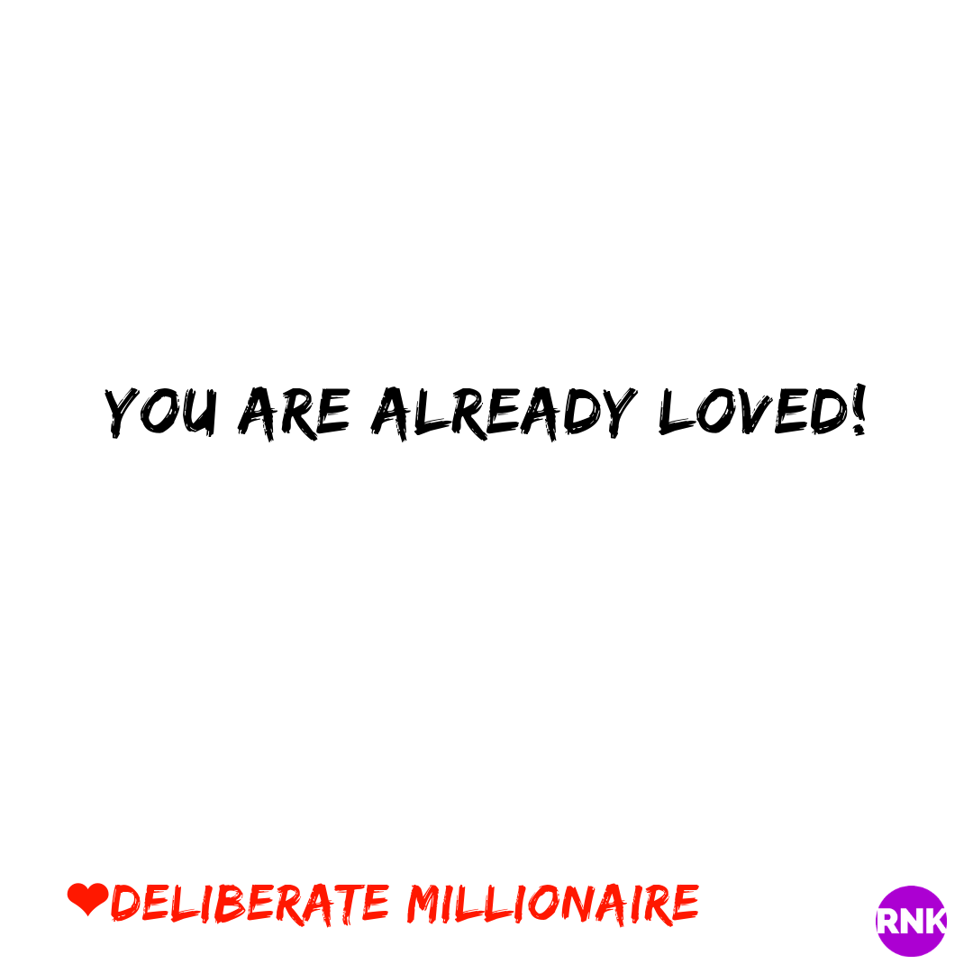 You Are Already Loved!