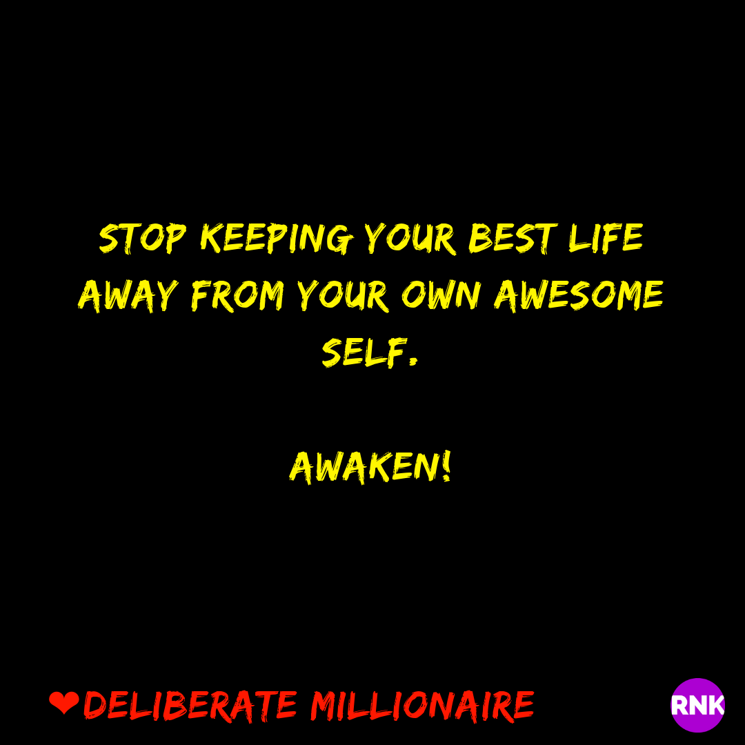 Stop Keeping Your Best Life Away From Your Own Awesome Self