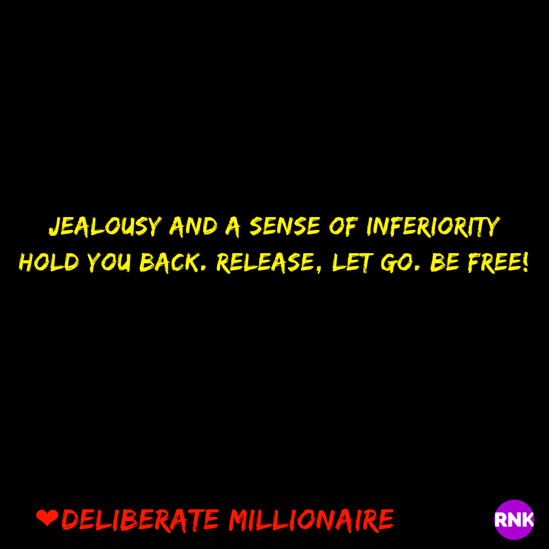 Jealousy & Inferiority Hold You Back. Release! LET GO! Be Free!