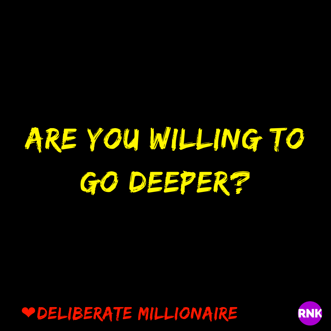 Are You Willing To Go Deeper?