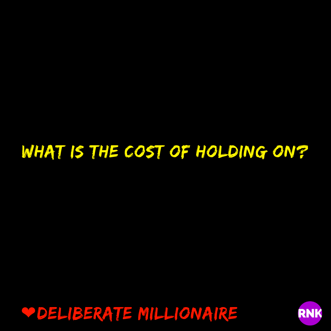 The Cost Of Holding On