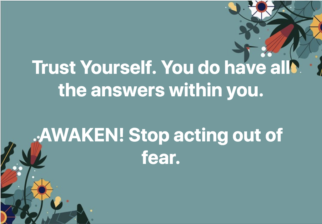 Trust Yourself! You Have All the Answers