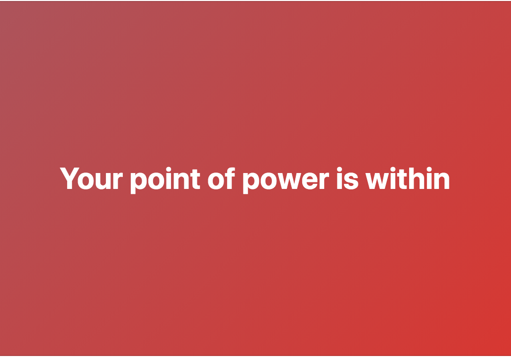 The Point Of Power Is Within