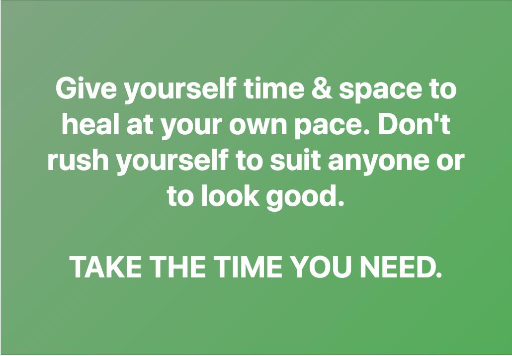 Take The Time You Need To Heal