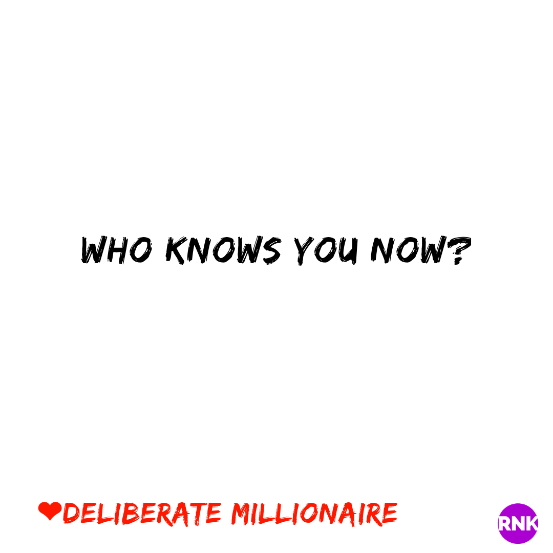 Who Knows You Now?