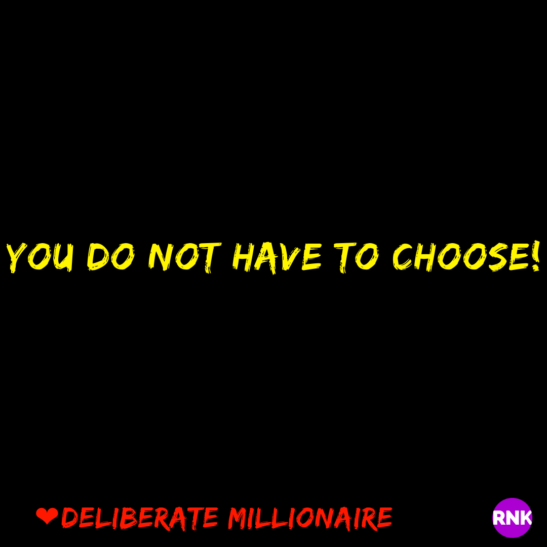 You Do Not Have to Choose