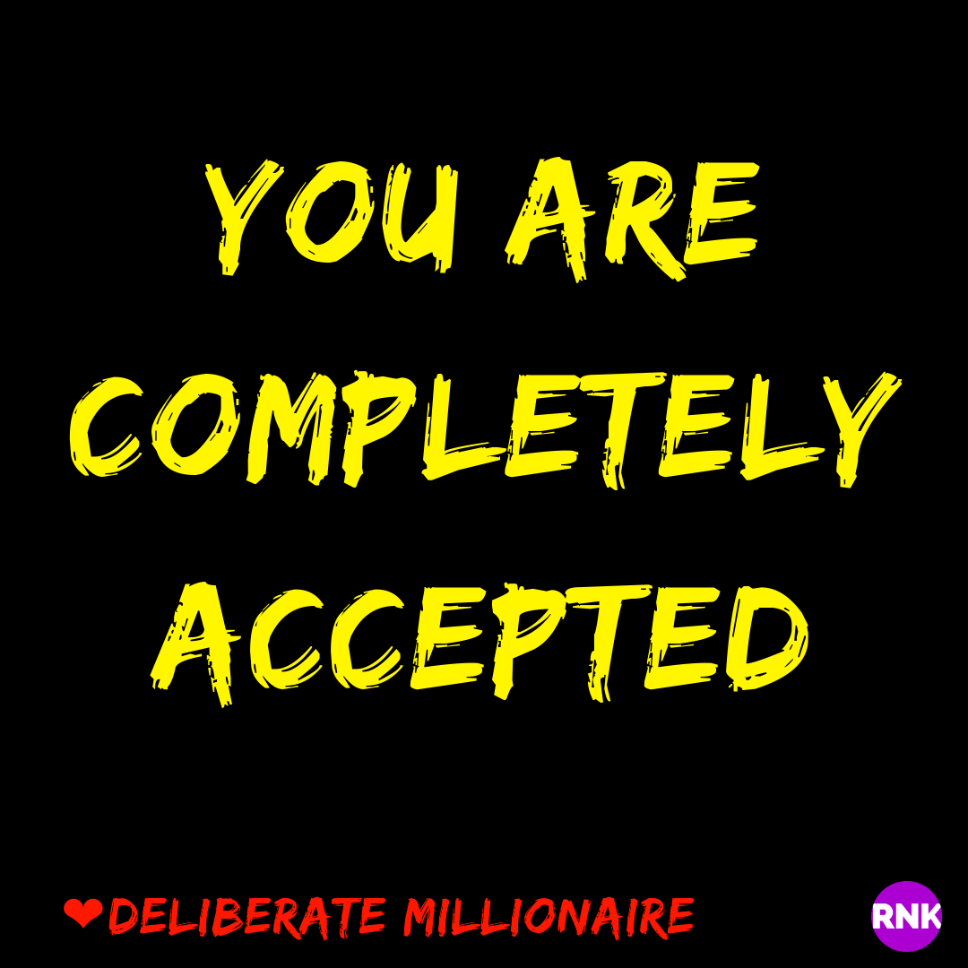You Are Completely Accepted