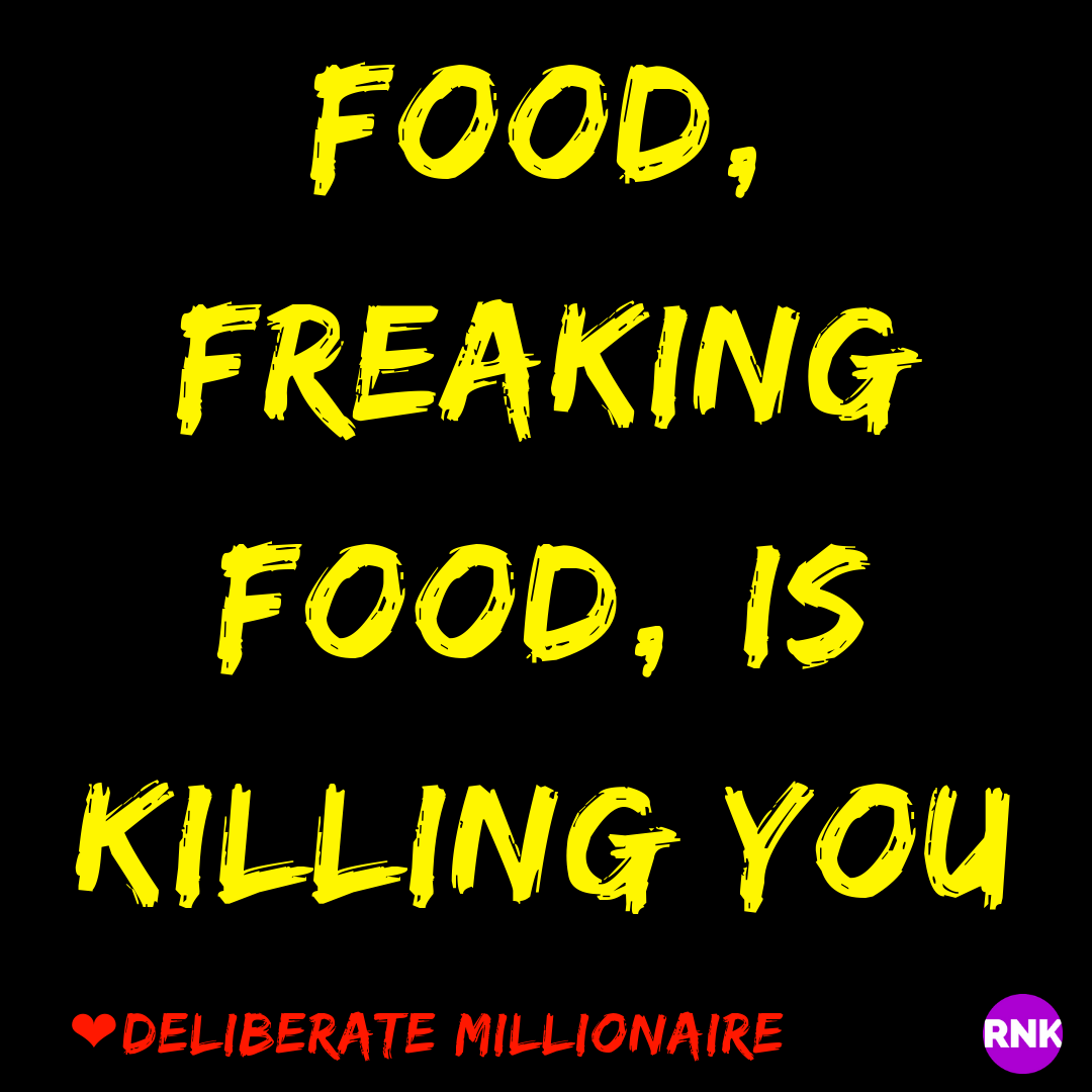 Food Is Killing You