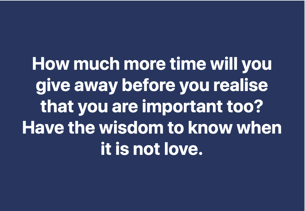 Have The Wisdom To Know When It Is Not Love