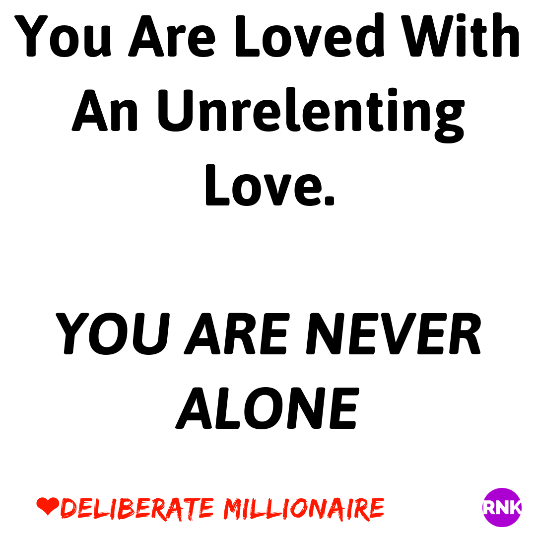 You Are Loved With An Unrelenting Love
