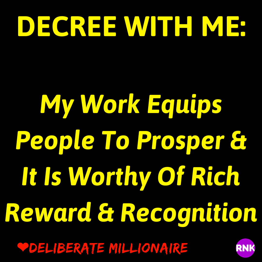 Your Work Is Worthy Of Rich Reward & Recognition