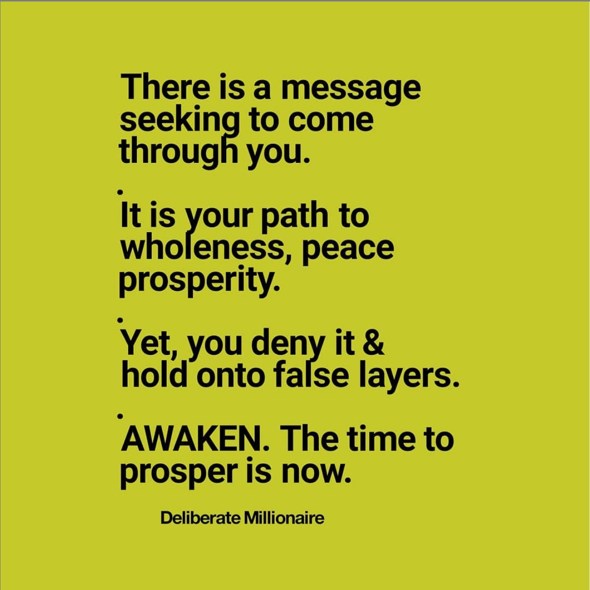 AWAKEN to your TRUE DESIGN.  The Time To Prosper Is Now