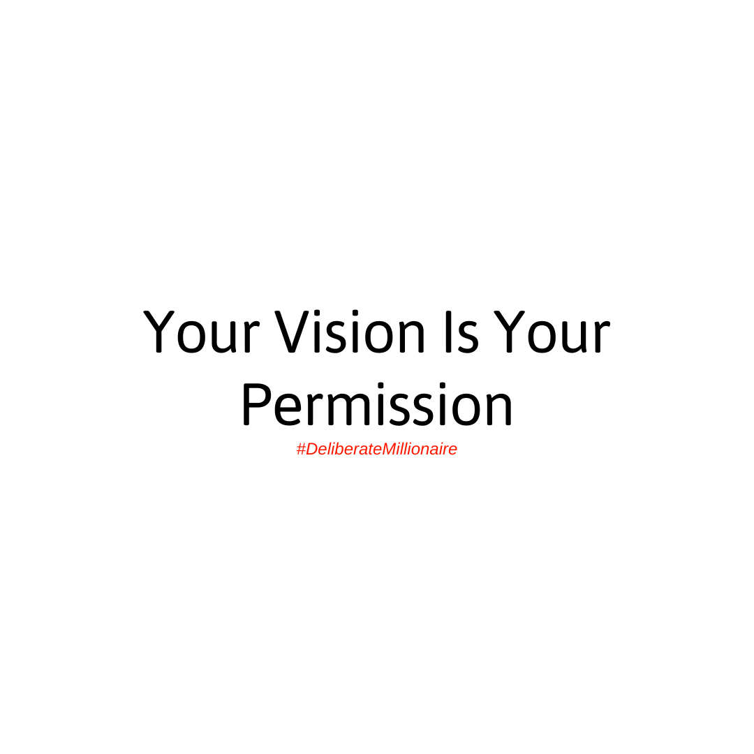 Your Vision IS Your Permission – ALLOW IT!