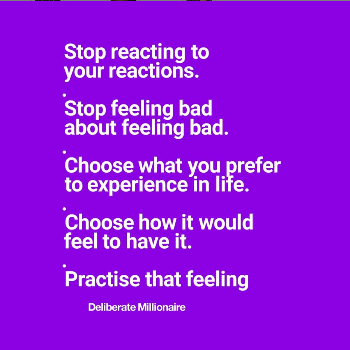 Stop reacting to your reactions