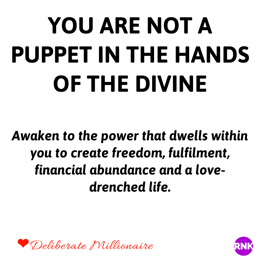 You Are Not A Puppet In The Hands Of The Divine